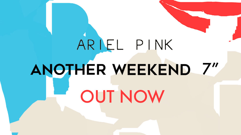 Ariel Pink - Another Weekend 7