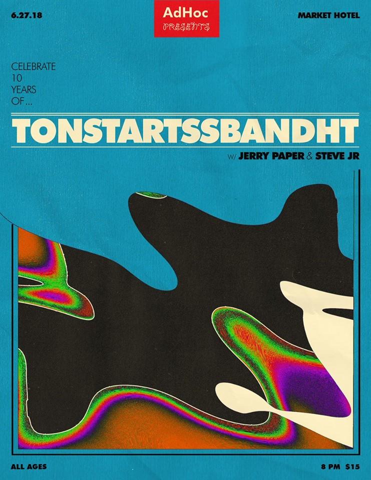 Tonstartssbandht - 10 year Market Hotel Show Poster