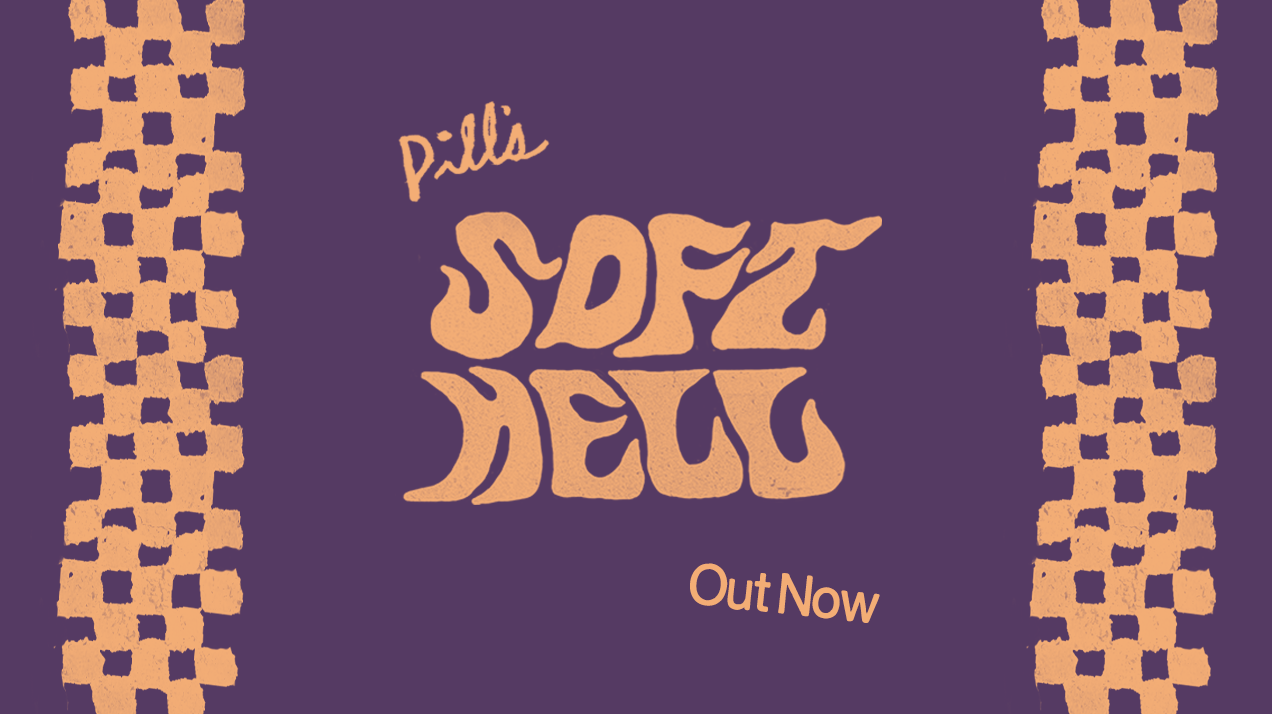 Pill Soft Hell Out Now Poster