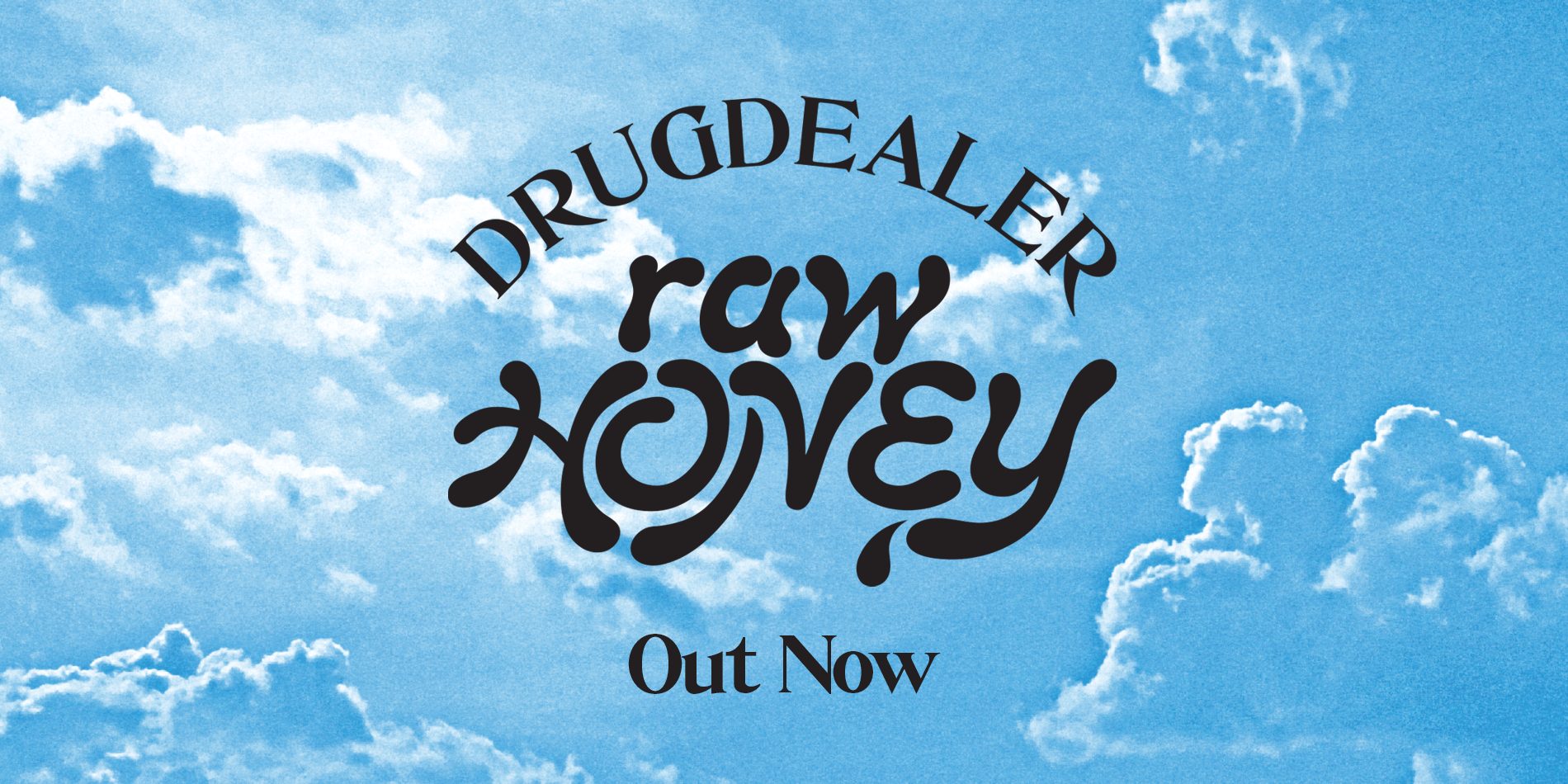 Drugdealer Raw Honey Out Now Site Banner