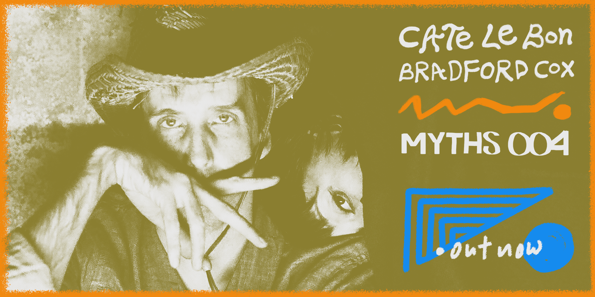 Cate Le Bon and Bradford Cox Myths 004 Out Now Banner