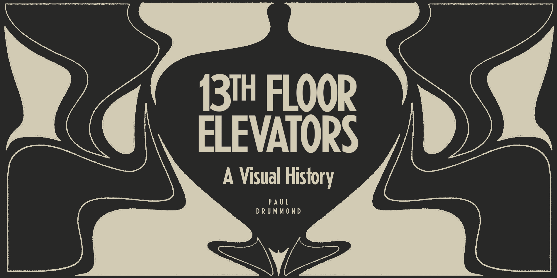 Paul Drummond 13th Floor Elevators A Visual History Book Site Banner